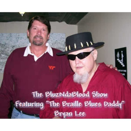 The BluzNdaBlood Show #60, Braille Blues Daddy Blues!