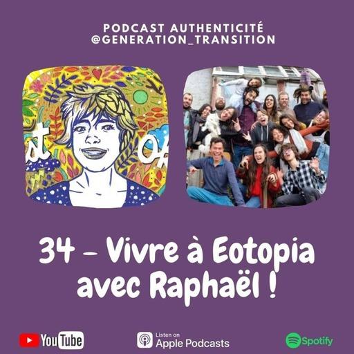 34 - Vivre à Eotopia avec Raphaël !