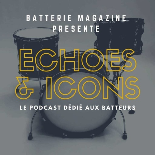 Echoes & Icons :  Batterie Magazine Podcast