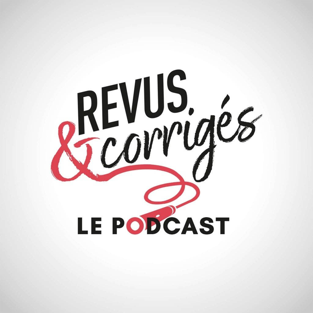Revus & Corrigés, le podcast