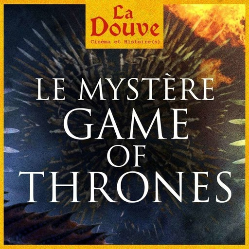 Le mystère derrière Game of Thrones