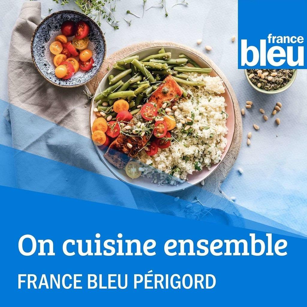 La vie en bleu - Cuisine France Bleu Périgord