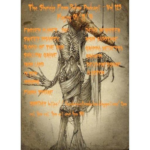 THE SHRIEKS FROM BELOW ~ Volume 125