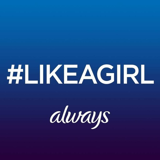 Always #LikeAGirl