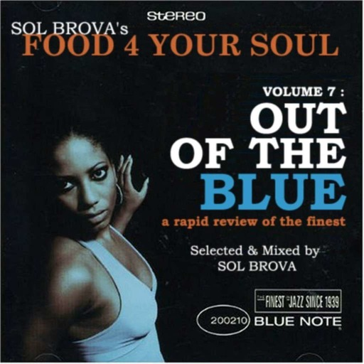 FOOD 4  YOUR SOUL : Volume 7 : Out of the blue ! a rapid review of the finest