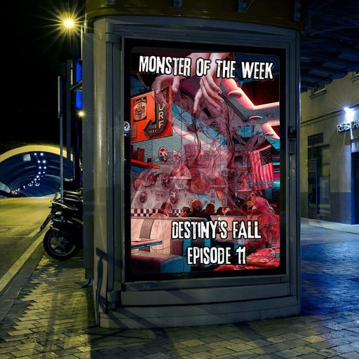 Monster of the Week – Destiny's Fall – Episode 11
