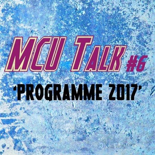 MCU Talk #6 'Programme 2017'