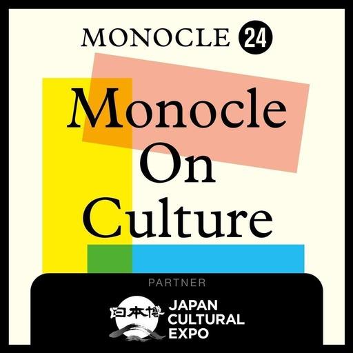 Monocle 24: Monocle on Culture