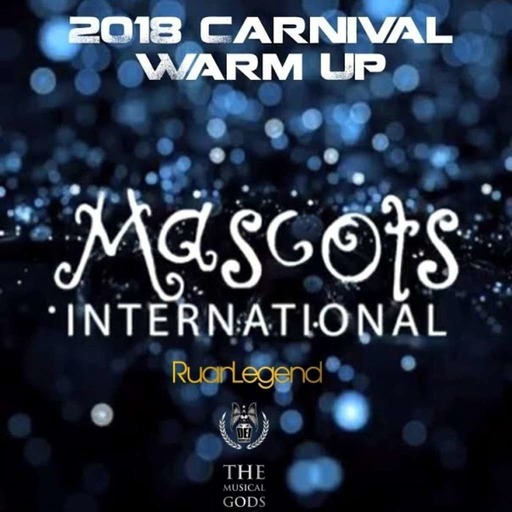 Mascots International 2018 Carnival Warm Up