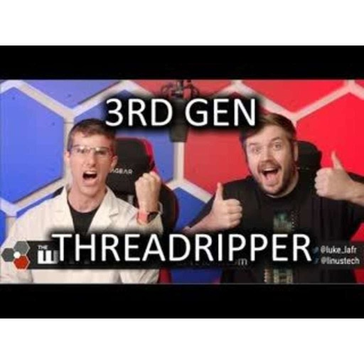 3rd Gen THREADRIPPER - WAN Show Oct 18, 2019