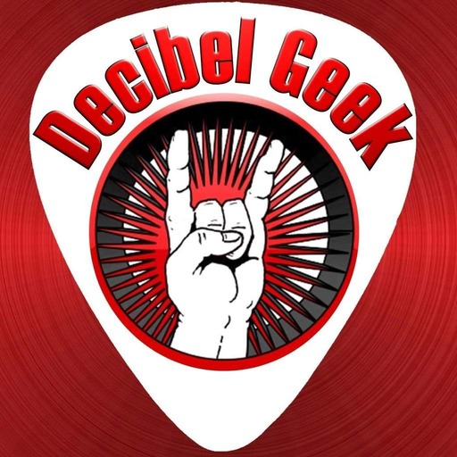 Decibel Geek Podcast