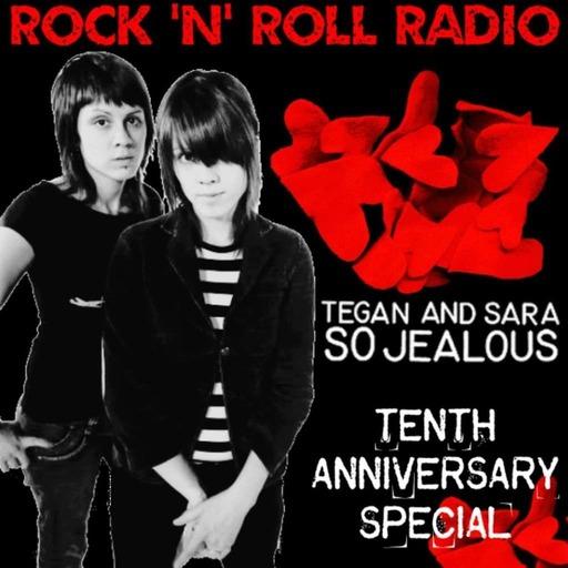 ROCK 'N' ROLL RADIO - Tegan and Sara's So Jealous anniversary special!