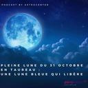 Pleine Lune en Taureau du 31 Octobre 2020 : une Pleine Lune qui libère par Catherine Renard pour Astrocenter