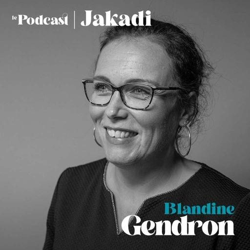 """#28 - Blandine GENDRON - Jardinerie Coworking """"Je me suis nourrie, sur tout mon parcours professionnel, pour arriver à ce statut d'entrepreneur, même si tu as ton histoire et que tu l'as écrite, rien ne se passe comme prévu… #jakadi"""""""