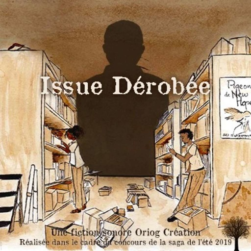 Issue Dérobée - Episode 1 : Les archives