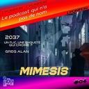 Le podcast qui n' a pas de nom # 4 La fiction sonore Mimésis  au Paris podcast festival