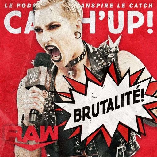 Catch'up! WWE Raw du 22 mars 2021 — La talentueuse Madame Ripley