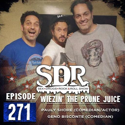 Pauly Shore & Geno Bisconte (Comedians) - Wiezin' The Prune Juice