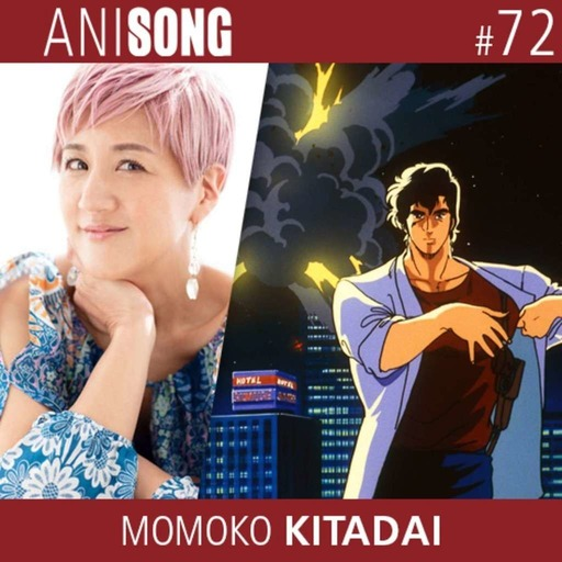 ANISONG #72 | Momoko Kitadai (City Hunter)