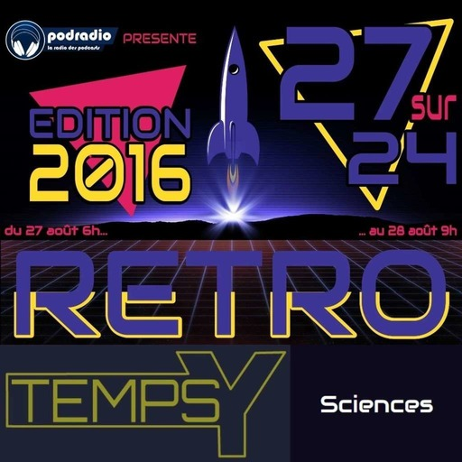 27/24 Edition 2016 – Episode 03 (10h30-12h) : Temps Y