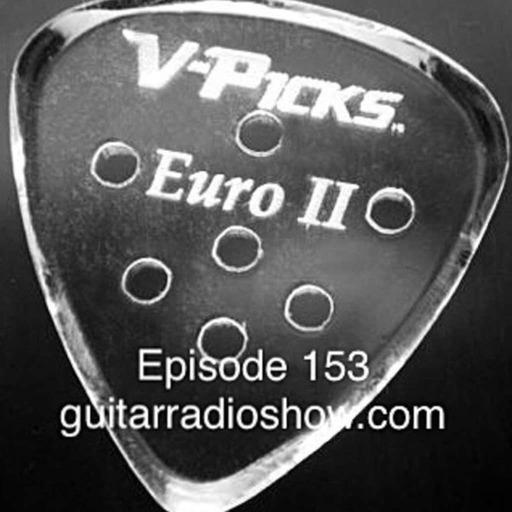 Guitar Radio Show Ep. 153