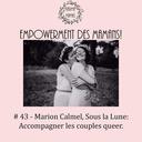 43 - Marion Calmel, Maison sous la lune : Accompagner les couples queer