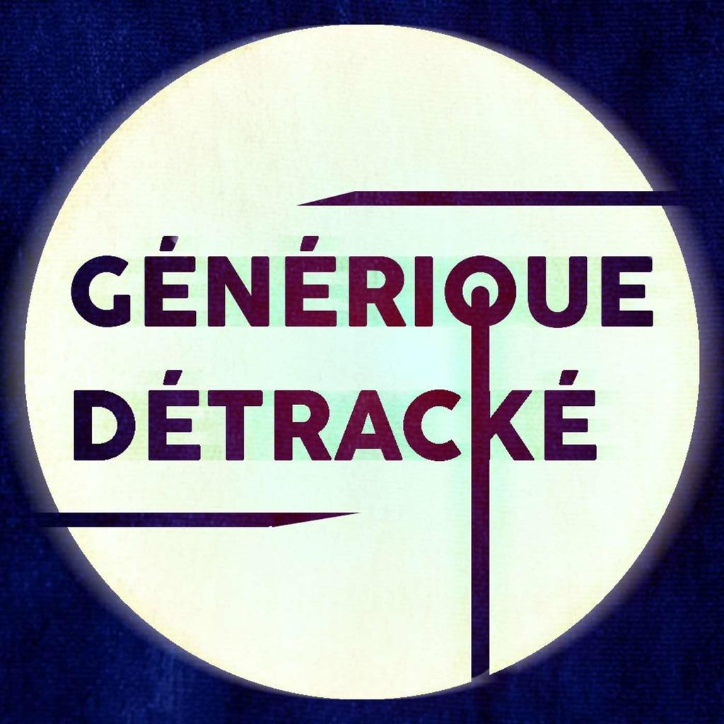 Générique Détracké
