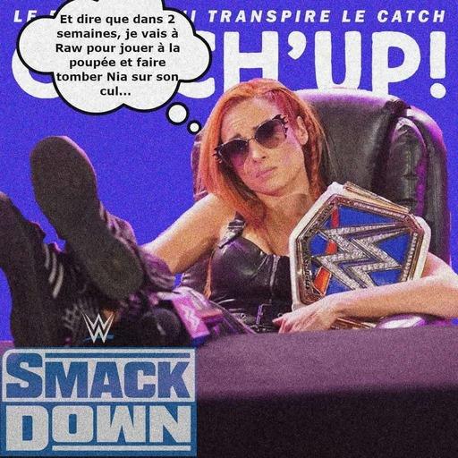 Catch'up! WWE Smackdown du 8 octobre 2021 — Becky a le blues post draft