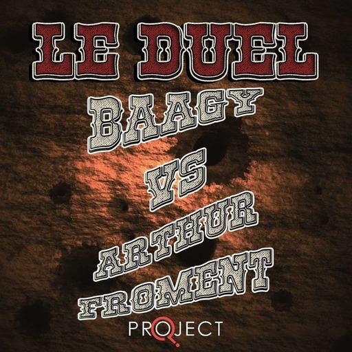 Le Duel 76 : Baagy VS Arthur Froment