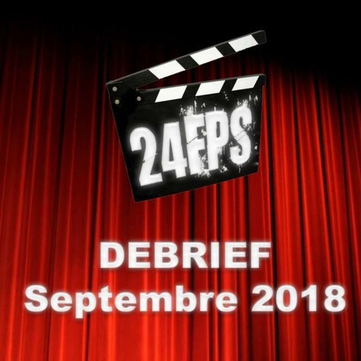 24FPSDebriefSept2018.mp3