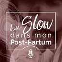 Du slow dans mon post-partum - #5 Notre cheminement vers l'allaitement