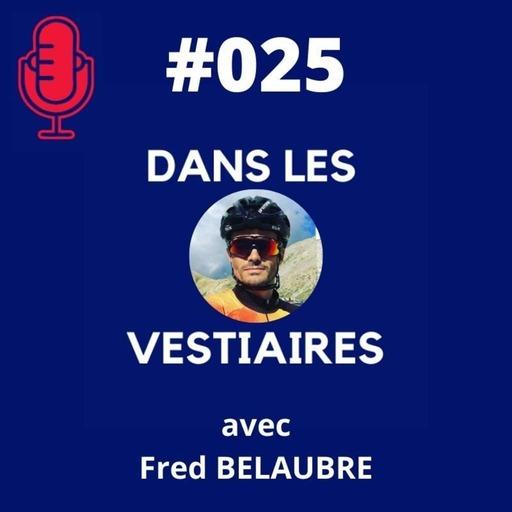 #025 – Fred BELAUBRE – La mémoire du Triathlon Français