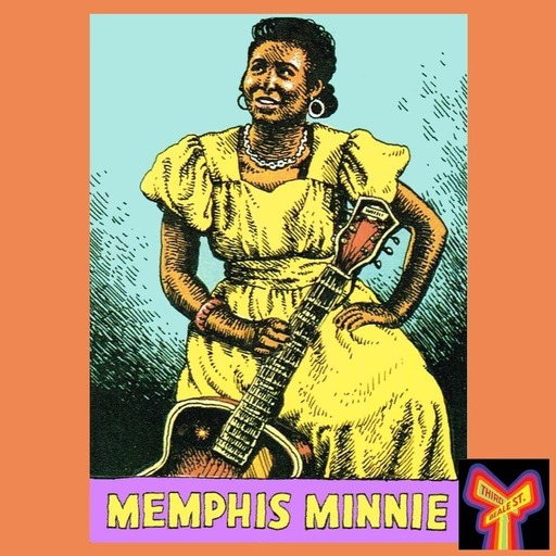 Great Songwriters of the Blues, Part 3: Memphis Minnie (Hour 1)