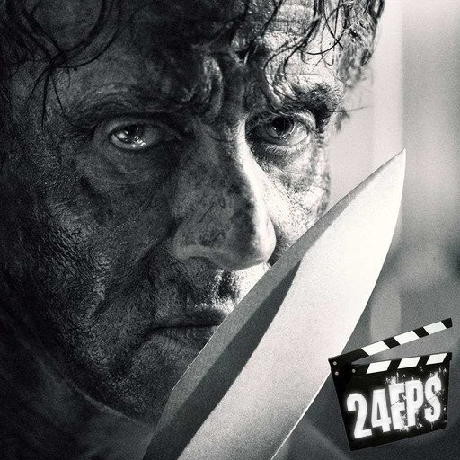 24FPS 130 : Rambo - Last Blood
