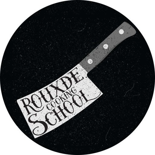 Rouxde Cooking School Podcast