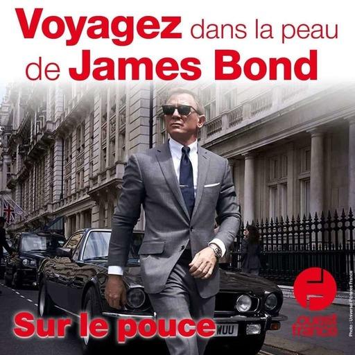 31 août 2021 - Voyagez dans la peau de James Bond - Sur le pouce