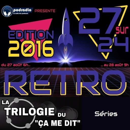 """27/24 Edition 2016 – Episode 07 (14h-16h) : La trilogie du """"ça me dit"""""""