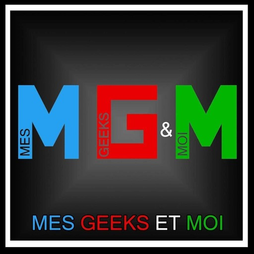 #02 Mes Geeks Et Moi - Broly, Switch et Zombie