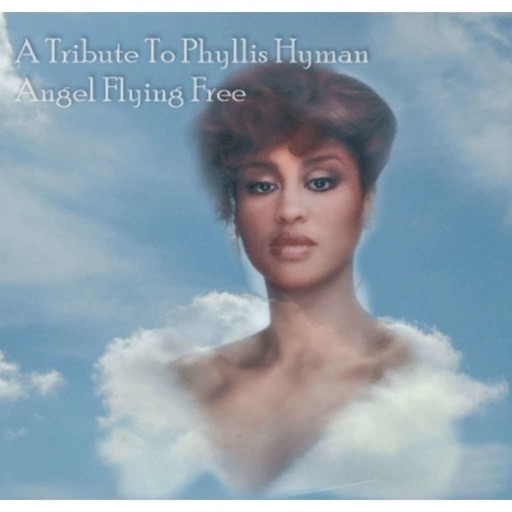 Phyllis Hyman, Angel Flying Free