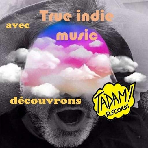 True Indie Music découvre Tadam Records