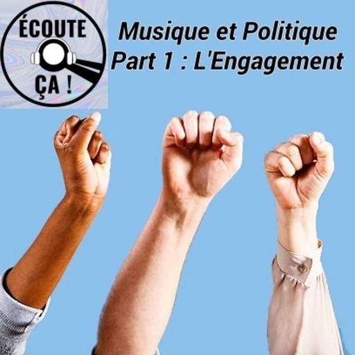 Ep 43 : Musique et Politique Part 1 - L'engagement
