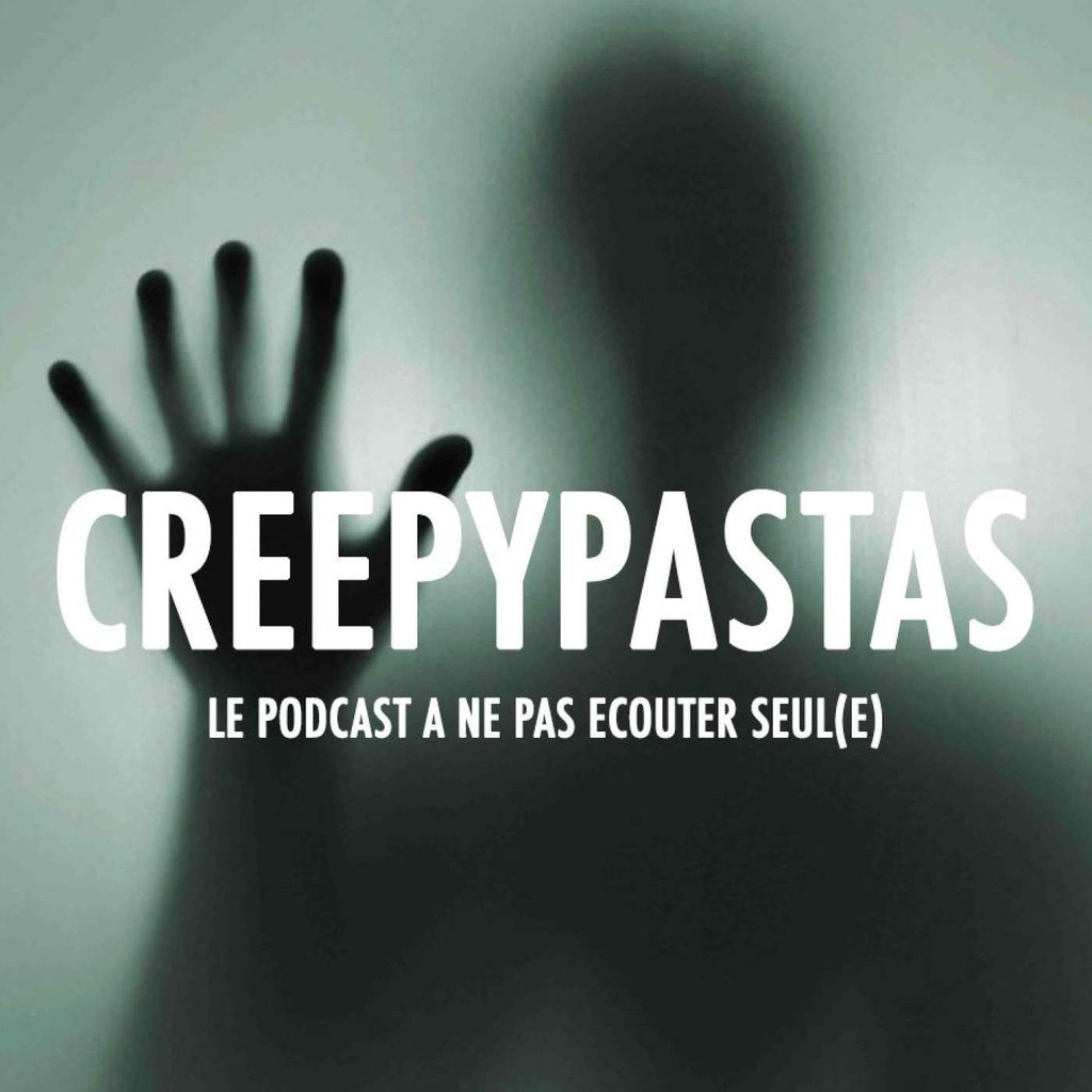CREEPYPASTA - Podcast horreur & paranormal