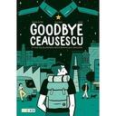 Goodbye Ceausescu si mai mult