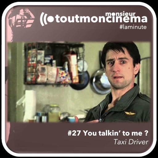 #27 Travis, l'ange exterminateur (Taxi Driver)