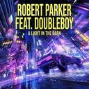 A Light In The Dark (Feat. Doubleboy) par Robert Parker