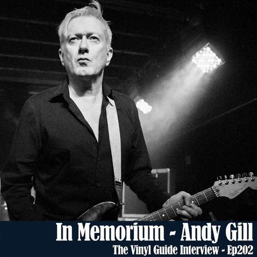 Ep202: In Memorium - Andy Gill of Gang of Four