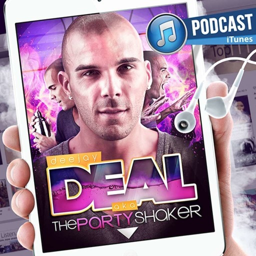 """Dj Deal Podcast - Saison 4 // Episode 2 """"Party Shakerin'"""" (March)"""