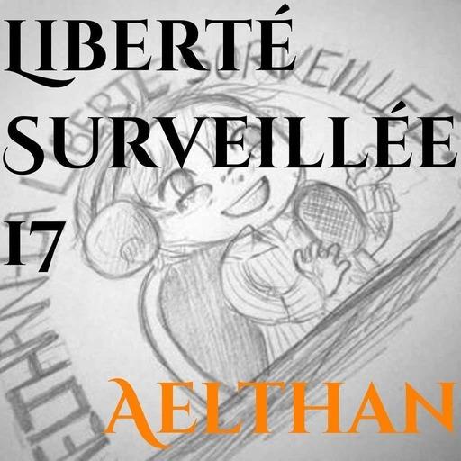 Liberté Surveillée 17 – 2048, zombies et embouchure