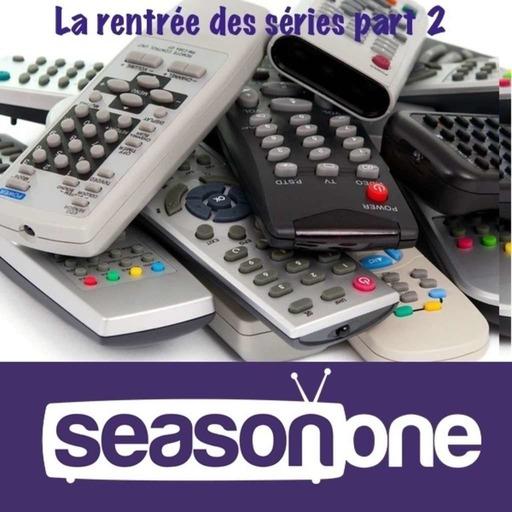Season One 324: Rentrée des séries part 2