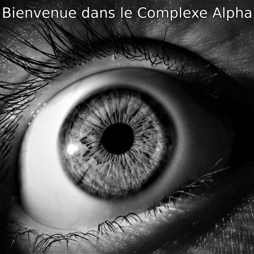 Bienvenue dans le Complexe Alpha